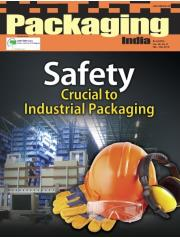 SAFETY CRUCIAL TO INDUSTRIAL PACKAGING (FEB - MARCH, 2016)